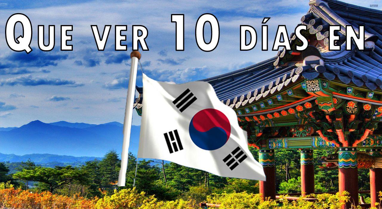 que ver 10 dias en corea del sur